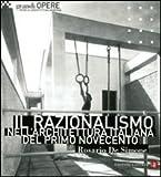 Il razionalismo nell'architettura italiana del primo Novecento. Ediz. illustrata