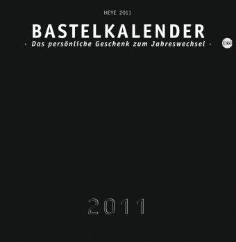 Bastelkalender 2011 schwarz, groß: Das persönliche Geschenk zum Jahreswechsel