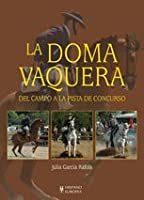 La Doma Vaquera. Del Campo A La Pista De