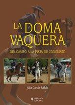 La doma vaquera / Horse Training: Del campo a la pista de concurso / From Countryside to the Track Race (Spanish - Doma Brand