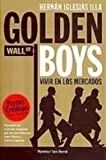 Golden Boys: Vivir En Los Mercados/ Living in Markets (Spanish Edition)