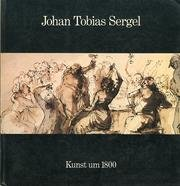 Johan Tobias Sergel, 1740-1814: [Ausstellung Hamburger Kunsthalle 22. Mai bis 21. September 1975 : Katalog (German Edition)