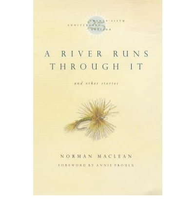 Download [A RIVER RUNS THROUGH IT AND OTHER STORIES, TWENTY-FIFTH ANNIVERSARY EDITION (ANNIVERSARY)] BY MacLean, Norman (Author) University of Chicago Press (publisher) Paperback pdf epub