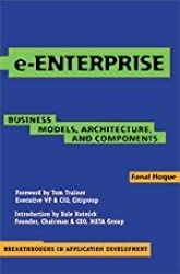 e-Enterprise: Business Models, Architecture, and Components (Breakthroughs in Application Development, Band 2)
