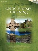 Celtic Sunday Morning: Soothing and Uplifting Hymns and Songs in a Celtic Style with CD (Audio)