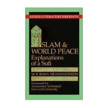Islam & World Peace: Explanations of a Sufi
