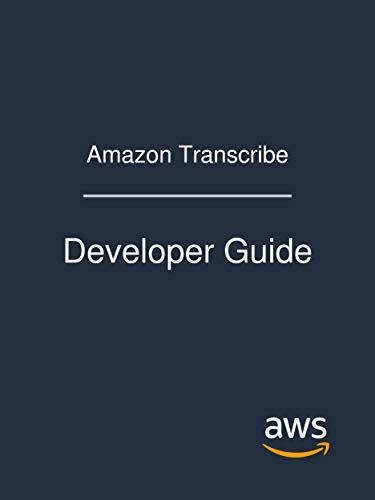 Amazon Transcribe: Developer Guide