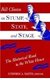 Bill Clinton on Stump, State and Stage, SMITH STEPHEN A, Stephen A. Smith, 1557283729