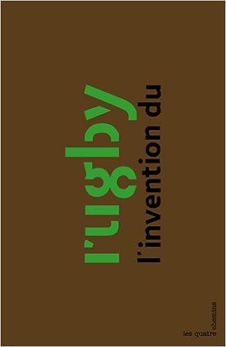 En ligne téléchargement gratuit L'invention du rugby pdf ebook
