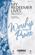 (Daybreak Music My Redeemer Lives SAB by Hillsong arranged by Marty Parks)