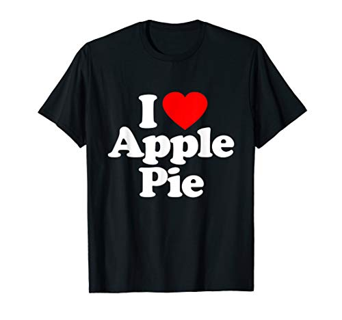 I Love Apple Pie Heart Funny T-Shirt