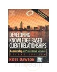 Elsevier India P Ltd Developing Knowledge Based Client Relationships Leadership In Professional Services
