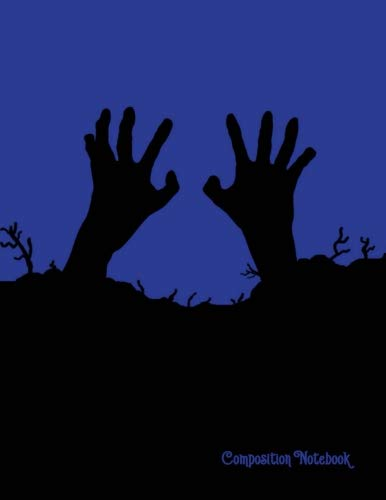 Composition Notebook: Zombie Hands Silhouette Digging Out of the Ground - 8.5in x 11in - 150 pages (75 sheets) College Ruled. Glossy Cover ()