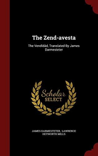 The Zend-avesta: The Vendîdâd, Translated By James Darmesteter