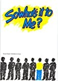img - for So What's It to Me book / textbook / text book