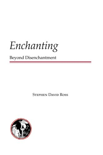 Enchanting: Beyond Disenchantment (Global Academic Publishing)
