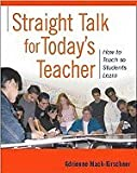 Straight Talk for Teachers Grade 6-12 (05) by Mack-Kirschner, Adrienne [Paperback (2005)]