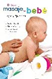 El libro del masaje del bebe / The book of baby massage: Juegos y ejercicios / Games and Exercises (Spanish Edition)
