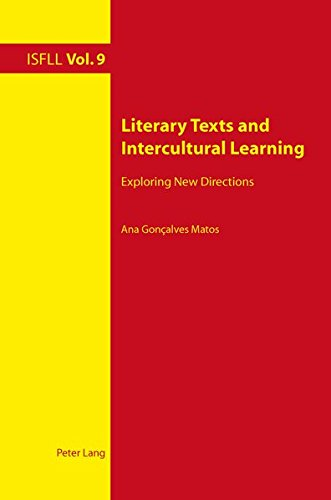 Literary Texts and Intercultural Learning: Exploring New Directions (Intercultural Studies and...