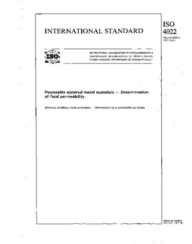 ISO 4022:1987, Permeable sintered metal materials - Determination of fluid permeability