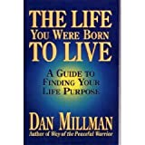 The Life You Were Born to Live, Dan Millman, 0915811456
