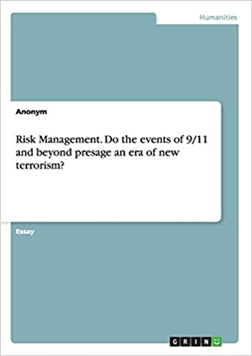 risk management do the events of  and beyond presage an era of  do the events of  and beyond presage an era of new terrorism anonym   amazoncom books