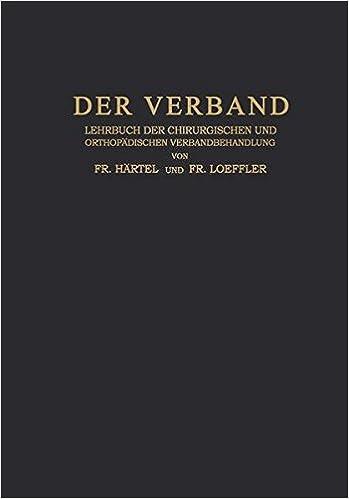 Der Verband: Lehrbuch der Chirurgischen und Orthopädischen Verbandbehandlung