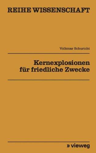 Kernexplosionen für friedliche Zwecke (Reihe Wissenschaft) Taschenbuch – 24. April 2012 Schuricht Volkmar Springer 3528068310 Technik