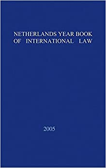 Netherlands Yearbook of International Law: Volume 36, 2005: v. 36