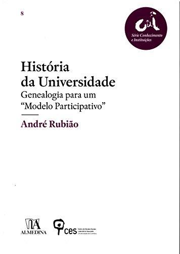 História da Universidade: Genealogia Para um