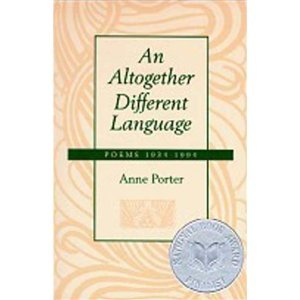 An Altogether Different Language : Poems 1934-1994 - Anne Porter