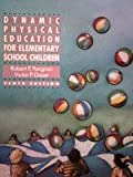 Dynamic Physical Education for Elementary School Children, Pangrazi, Robert P. and Dauer, Victor P., 0023278218