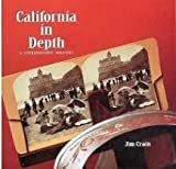 img - for California in Depth: A Stereoscopic History book / textbook / text book