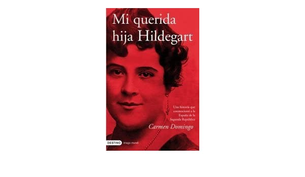 Mi querida hija Hildegart Imago Mundi de Domingo, Carmen 2008 Tapa blanda: Amazon.es: Libros