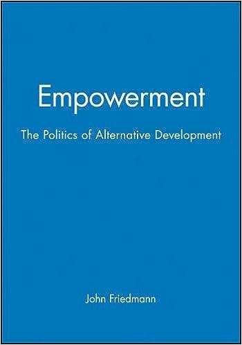 Empowerment: The Politics of Alternative Development by John Friedmann (1992-07-27)