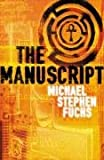 The Manuscript, Michael Stephen Fuchs, 0330452576