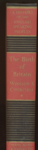 A History of the English-Speaking Peoples: The Birth of Britain written by Winston S. Churchill part of A History of the English-Speaking Peoples