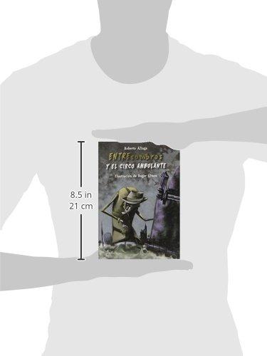 Entresombras y el circo ambulante (Spanish Edition): Roberto Aliaga, Roger Olmos: 9788479425951: Amazon.com: Books