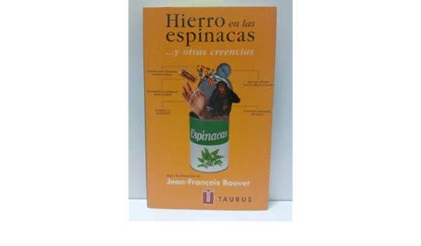 Hierro en las espinacas-- y otras creencias: Amazon.es: Jean-François Bouvet: Libros