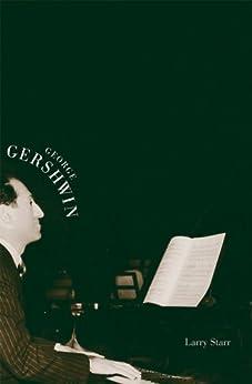 George Gershwin (Yale Broadway Masters Series) by [Starr, Larry]