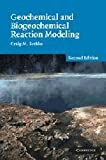 img - for Geochemical and Biogeochemical Reaction Modeling book / textbook / text book