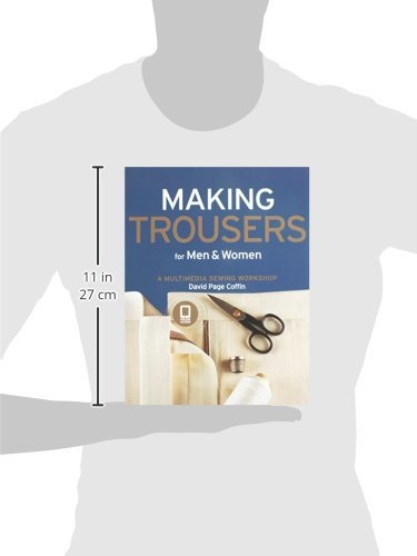 Making trousers for men women a multimedia sewing workshop making trousers for men women a multimedia sewing workshop david page coffin 9781589234499 amazon books fandeluxe Choice Image