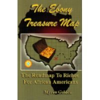 Search : The Ebony Treasure Map: The Roadmap to Riches for African Americans