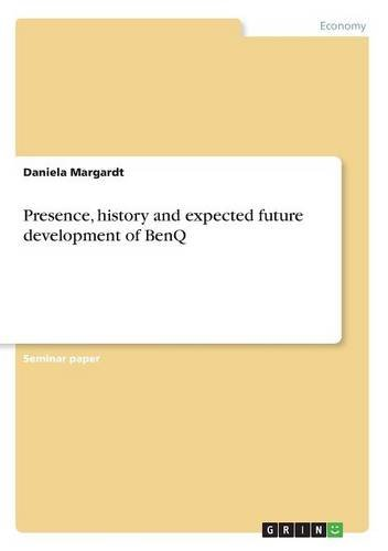 presence-history-and-expected-future-development-of-benq