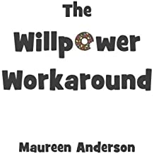 The Willpower Workaround