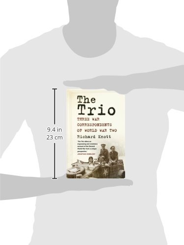 The Trio: Three War Correspondents of World War Two by imusti