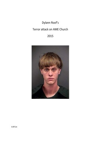 Dylann Roofs' terror attack on AME church 2015