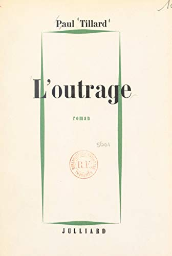 L Outrage French Edition Kindle Edition By Paul Tillard