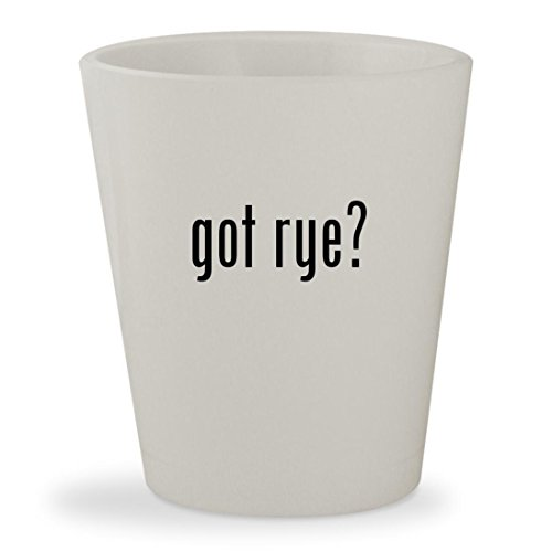 got rye? - White Ceramic 1.5oz Shot Glass (1 Light Templeton)