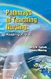 Pathways to Teaching Nursing, Sylvia Rayfield, Loretta Manning, 0976102919